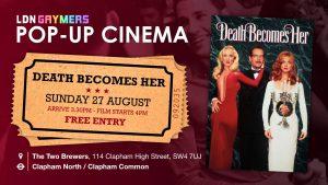 LDN Gaymers: Pop-Up Cinema - Death Becomes Her
